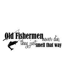 Old Fishermen Never Die